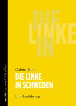 Die Linke in Schweden von Kuhn,  Gabriel