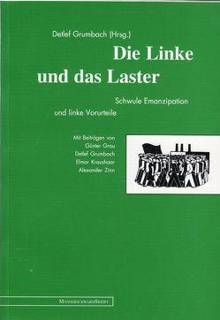 Die Linke und das Laster von Grau,  Günter, Grumbach,  Detlef, Kraushaar,  Elmar, Zinn,  Alexander