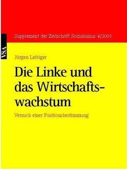Die Linke und das Wirtschaftswachstum von Leibiger,  Jürgen
