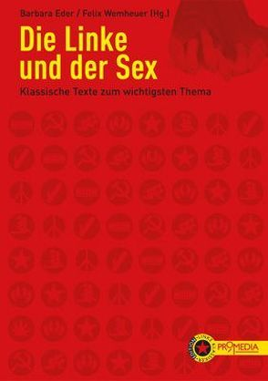 Die Linke und der Sex von Eder,  Barbara, Wemheuer,  Felix