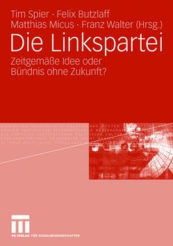 Die Linkspartei von Butzlaff,  Felix, Micus,  Matthias, Spier,  Tim, Walter,  Franz