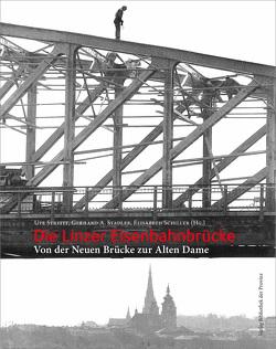 Die Linzer Eisenbahnbrücke von Schiller,  Elisabeth, Stadler,  Gerhard A, Streitt,  Ute