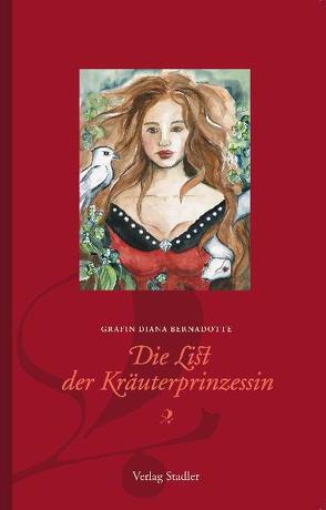 Die List der Kräuterprinzessin von Gräfin Bernadotte,  Diana
