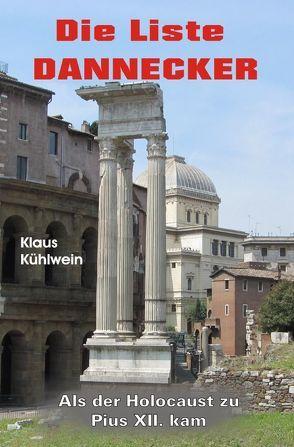 Die Liste Dannecker von Kühlwein,  Klaus