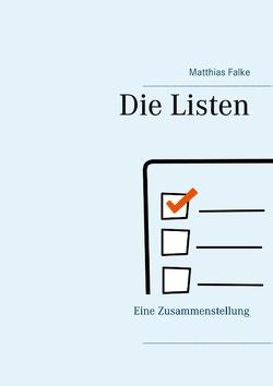 Die Listen von Falke,  Matthias