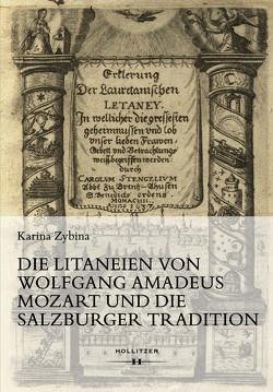 Die Litaneien von Wolfgang Amadeus Mozart und die Salzburger Tradition von Zybina,  Karina