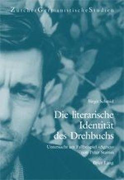Die literarische Identität des Drehbuchs von Schmid,  Birgit