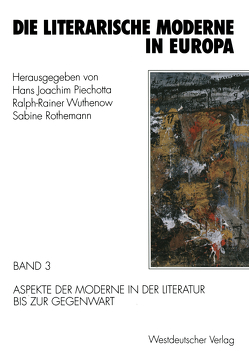 Die literarische Moderne in Europa von Piechotta,  Hans Joachim, Rothemann,  Sabine, Wuthenow,  Ralph-Rainer
