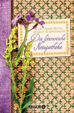 Die literarische Notapotheke von Bittel,  Karl Heinz, Schönberger,  Margit