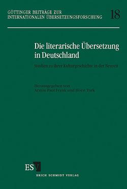 Die literarische Übersetzung in Deutschland von Frank,  Armin Paul, Turk,  Horst