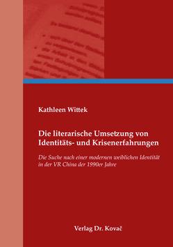 Die literarische Umsetzung von Identitäts- und Krisenerfahrungen von Wittek,  Kathleen