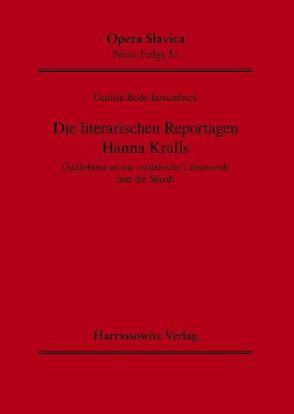 Die literarischen Reportagen Hanna Kralls von Bode-Jarsumbeck,  Daniela