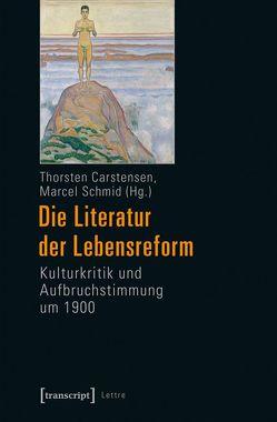 Die Literatur der Lebensreform von Carstensen,  Thorsten, Schmid,  Marcel