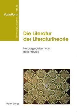 Die Literatur der Literaturtheorie von Previšic,  Boris