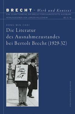 Die Literatur des Ausnahmezustandes bei Bertolt Brecht (1929–32) von Choi,  Dong-Min
