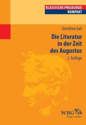 Die Literatur in der Zeit des Augustus von Gall,  Dorothee, Hose,  Martin