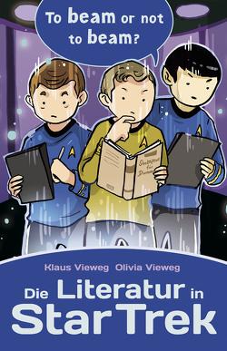 Die Literatur in Star Trek von Vieweg,  Klaus, Vieweg,  Olivia