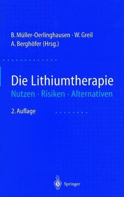 Die Lithiumtherapie von Berghöfer,  A., Greil,  W., Müller-Oerlinghausen,  B.