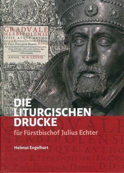 Die liturgischen Drucke für Fürstbischof Julius Echter von Engelhart,  Helmut