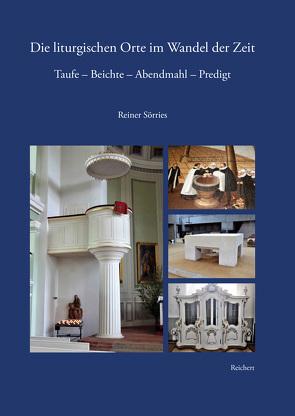 Die liturgischen Orte im Wandel der Zeit von Sörries,  Reiner