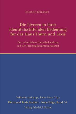 Die Livreen in ihrer identitätsstiftenden Bedeutung für das Haus Thurn und Taxis von Bernsdorf,  Elisabeth