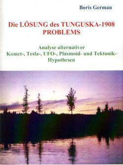 Die Lösung des Tunguska-1908 Problems von German,  Boris, German,  Michael