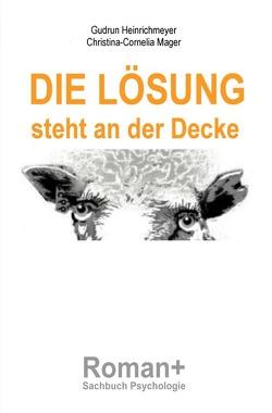 Die Lösung steht an der Decke von Heinrichmeyer,  Gudrun, Mager,  Christina-Cornelia