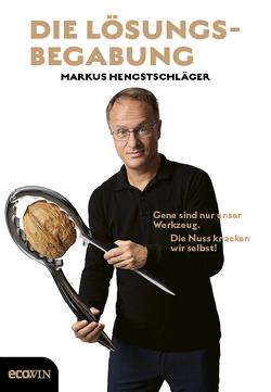 Die Lösungsbegabung von Hengstschläger,  Markus