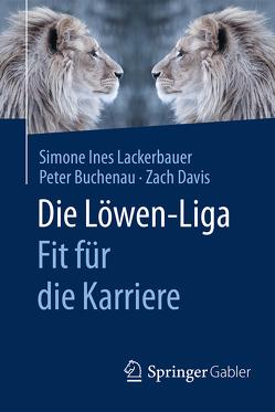 Die Löwen-Liga: Fit für die Karriere von Buchenau,  Peter, Davis,  Zach, Lackerbauer,  Simone Ines
