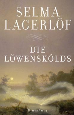 Die Löwenskölds von Franzos,  Marie, Klaiber-Gottschau,  Pauline, Lagerloef,  Selma, Wolandt,  Holger