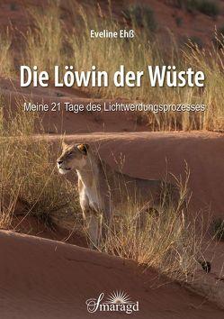 Die Löwin der Wüste von Ehß,  Eveline