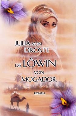 Die Löwin von Mogador von Drosten,  Horst, Drosten,  Julia
