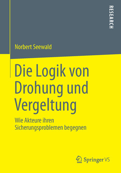 Die Logik von Drohung und Vergeltung von Seewald,  Norbert