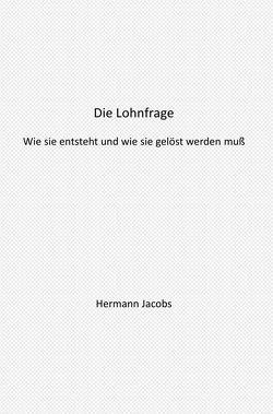 Die Lohnfrage von Jacobs,  Hermann