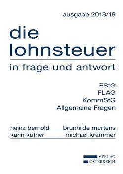 die lohnsteuer in frage und antwort von Bernold,  Heinz, Krammer,  Michael, Kufner,  Karin, Mertens,  Brunhilde
