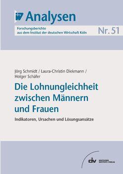 Die Lohnungleichheit zwischen Männern und Frauen von Diekmann,  Laura, Schaefer,  Holger, Schmidt,  Jörg