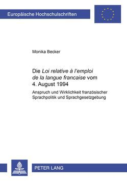 Die «Loi relative à l'emploi de la langue française» vom 4. August 1994 von Becker,  Monika