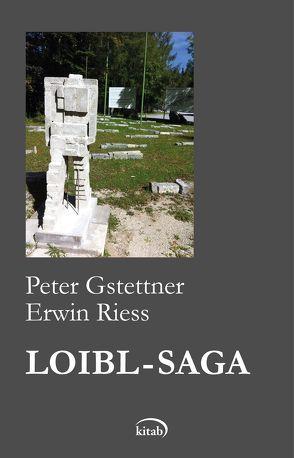 DIE LOIBL-SAGA. Erzählungen und Texte von Gstettner,  Peter, Riess,  Erwin
