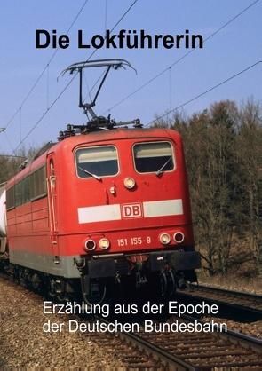 Die Lokführerin von Müller,  Eberhard