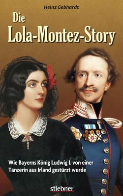 Die Lola-Montez-Story von Gebhardt,  Heinz