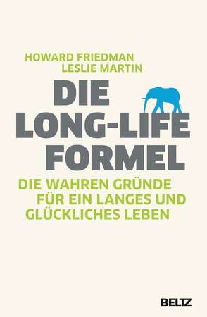 Die Long-Life-Formel von Friedman,  Howard, Martin,  Leslie, Nohl,  Andreas