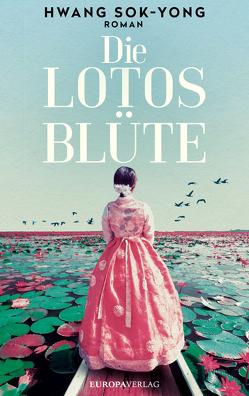 Die Lotosblüte von Lee,  Ki-Hyang, Sok-Yong,  Hwang