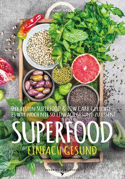SUPERFOOD – EINFACH GESUND von Noel,  Anne