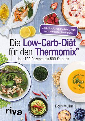 Die Low-Carb-Diät für den Thermomix® von Muliar,  Doris