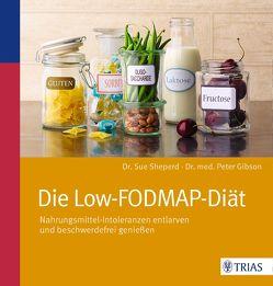 Die Low-FODMAP-Diät von Gibson,  Peter, Shepherd,  Sue