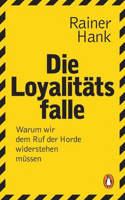 Die Loyalitätsfalle von Hank,  Rainer