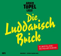 Die Luddarisch Brick – DAS HÖRBUCH MP3 von Töpel,  Arnim