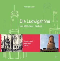 Die Ludwigshöhe – Der Bessunger Hausberg von Deuster,  Thomas