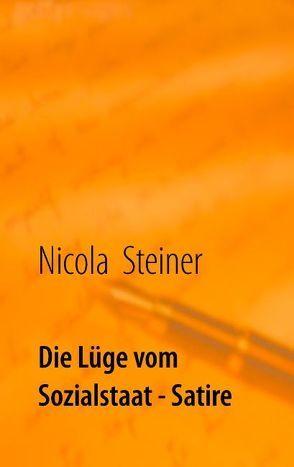 Die Lüge vom Sozialstaat von Steiner,  Nicola