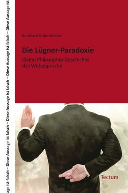 Die Lügner-Paradoxie von Brunnsteiner,  Bernhard